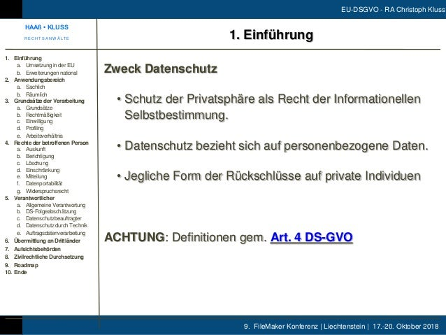 9. FileMaker Konferenz | Liechtenstein | 17.-20. Oktober 2018 EU-DSGVO - RA Christoph Kluss 1. Einführung Zweck Datenschut...