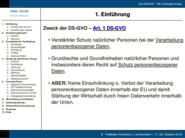 9. FileMaker Konferenz | Liechtenstein | 17.-20. Oktober 2018 EU-DSGVO - RA Christoph Kluss 1. Einführung Zweck der DS-GVO...