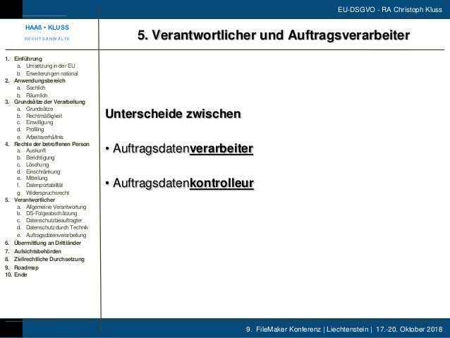 9. FileMaker Konferenz | Liechtenstein | 17.-20. Oktober 2018 EU-DSGVO - RA Christoph Kluss Unterscheide zwischen • Auftra...