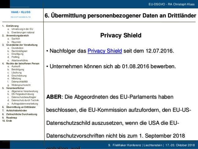 9. FileMaker Konferenz | Liechtenstein | 17.-20. Oktober 2018 EU-DSGVO - RA Christoph Kluss Privacy Shield • Nachfolger da...