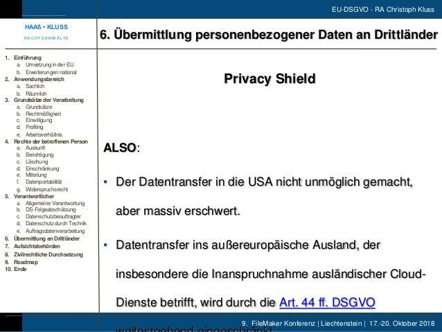 9. FileMaker Konferenz | Liechtenstein | 17.-20. Oktober 2018 EU-DSGVO - RA Christoph Kluss Privacy Shield ALSO: • Der Dat...