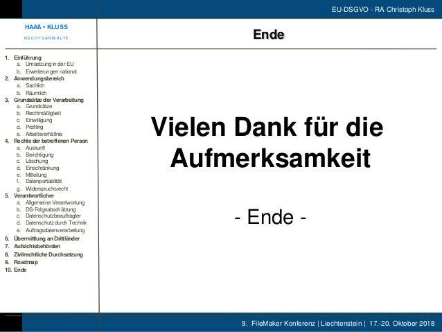 9. FileMaker Konferenz | Liechtenstein | 17.-20. Oktober 2018 EU-DSGVO - RA Christoph Kluss 1. Einführung a. Umsetzung in ...