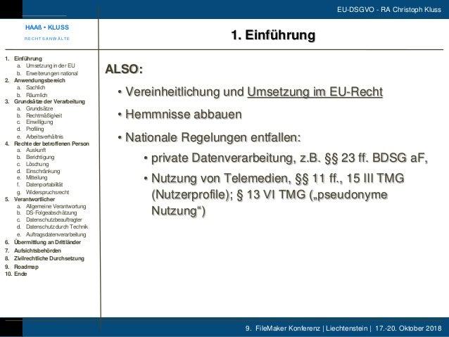 9. FileMaker Konferenz | Liechtenstein | 17.-20. Oktober 2018 EU-DSGVO - RA Christoph Kluss ALSO: • Vereinheitlichung und ...