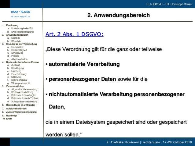 "9. FileMaker Konferenz | Liechtenstein | 17.-20. Oktober 2018 EU-DSGVO - RA Christoph Kluss Art. 2 Abs. 1 DSGVO: ""Diese Ve..."