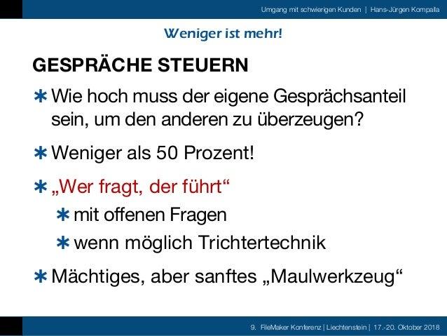 9. FileMaker Konferenz   Liechtenstein   17.-20. Oktober 2018 Umgang mit schwierigen Kunden   Hans-Jürgen Kompalla Weniger...