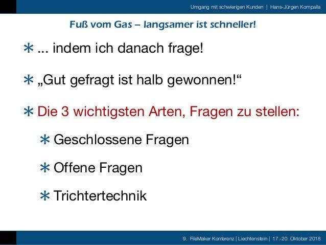 9. FileMaker Konferenz   Liechtenstein   17.-20. Oktober 2018 Umgang mit schwierigen Kunden   Hans-Jürgen Kompalla Fuß vom...