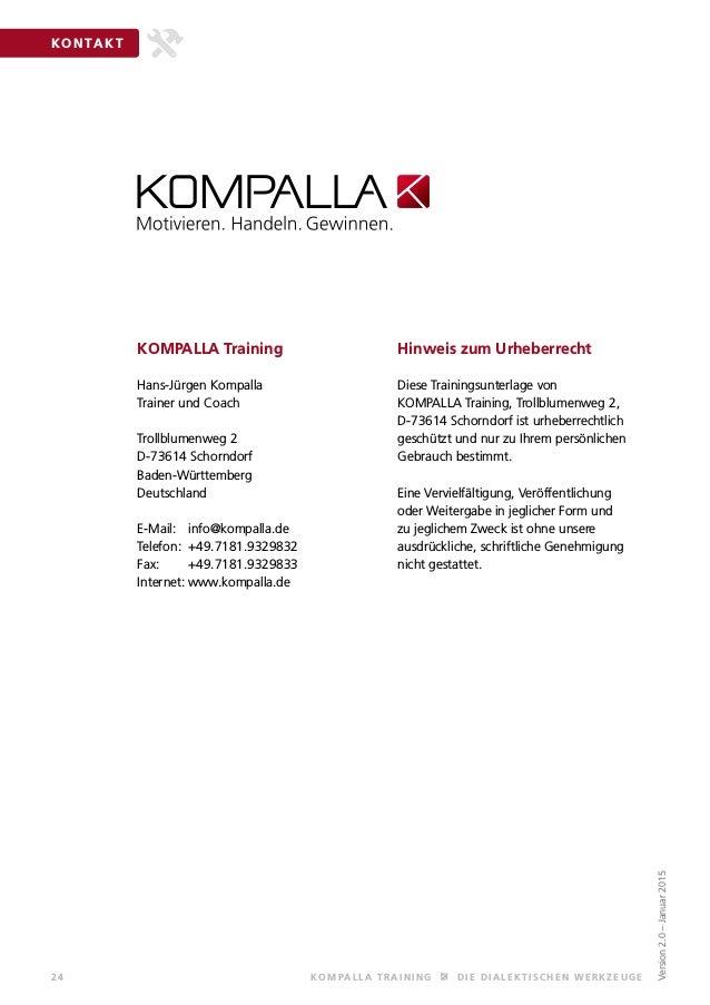 24 KOMPALLA T R AINING DIE DIALE KT IS C HE N WE R KZEUGE KONTAKT KOMPALLA Training Hans-Jürgen Kompalla Trainer und Coach...