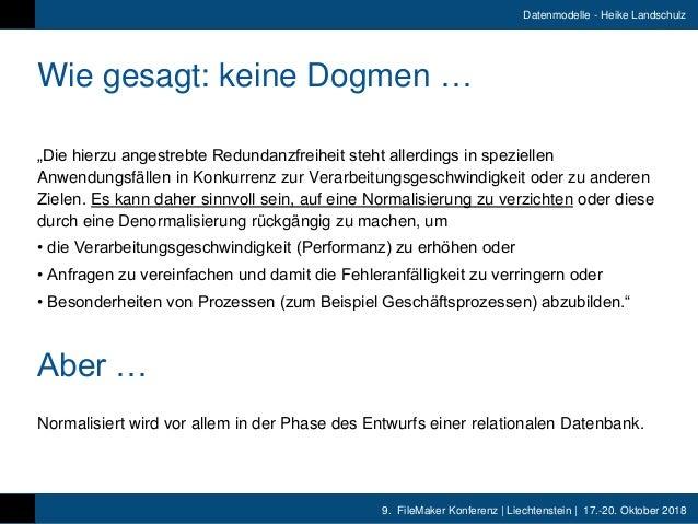 """9. FileMaker Konferenz   Liechtenstein   17.-20. Oktober 2018 Datenmodelle - Heike Landschulz Wie gesagt: keine Dogmen … """"..."""