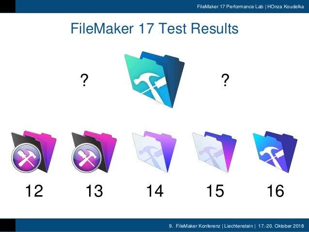 9. FileMaker Konferenz | Liechtenstein | 17.-20. Oktober 2018 FileMaker 17 Performance Lab | HOnza Koudelka FileMaker 17 T...
