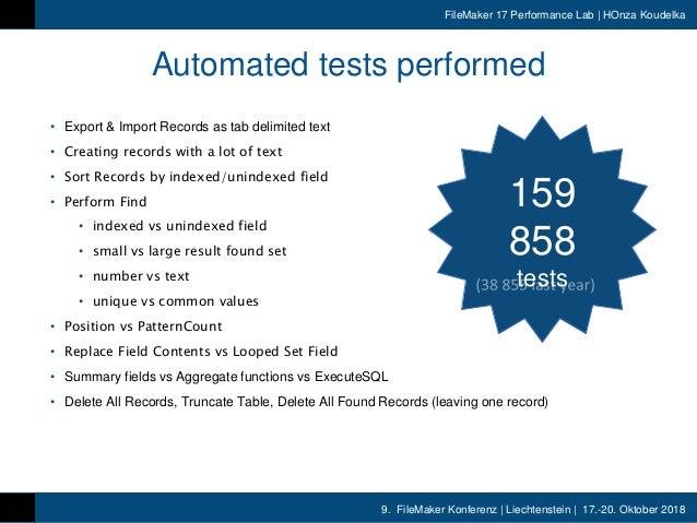 9. FileMaker Konferenz | Liechtenstein | 17.-20. Oktober 2018 FileMaker 17 Performance Lab | HOnza Koudelka Automated test...