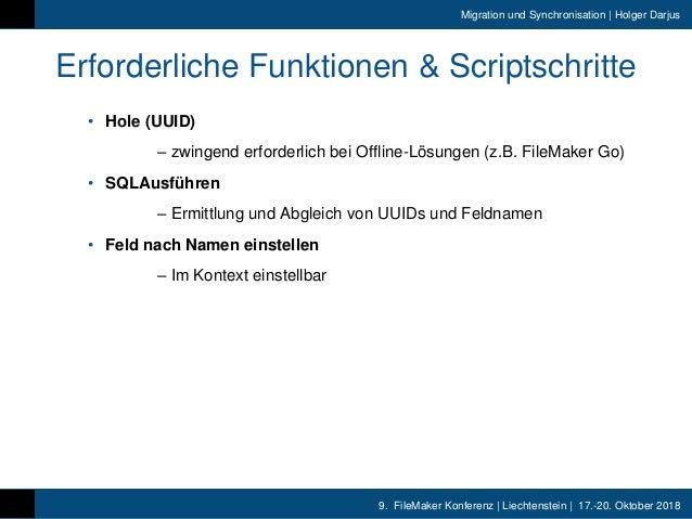9. FileMaker Konferenz | Liechtenstein | 17.-20. Oktober 2018 Migration und Synchronisation | Holger Darjus Erforderliche ...