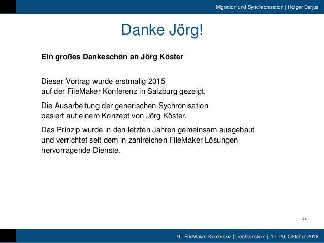 9. FileMaker Konferenz | Liechtenstein | 17.-20. Oktober 2018 Migration und Synchronisation | Holger Darjus Danke Jörg! Ei...
