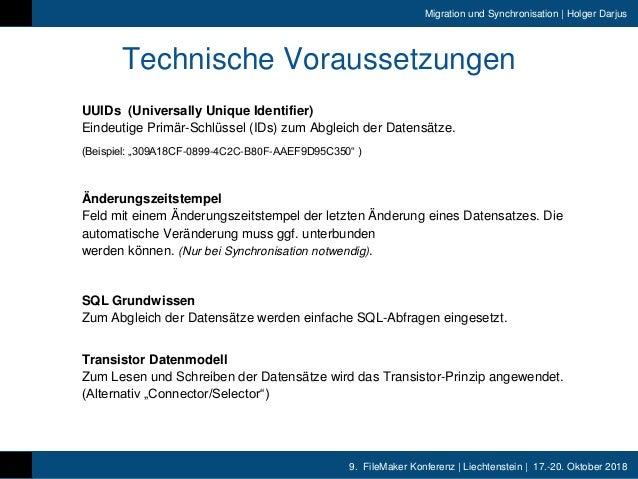 9. FileMaker Konferenz | Liechtenstein | 17.-20. Oktober 2018 Migration und Synchronisation | Holger Darjus Technische Vor...