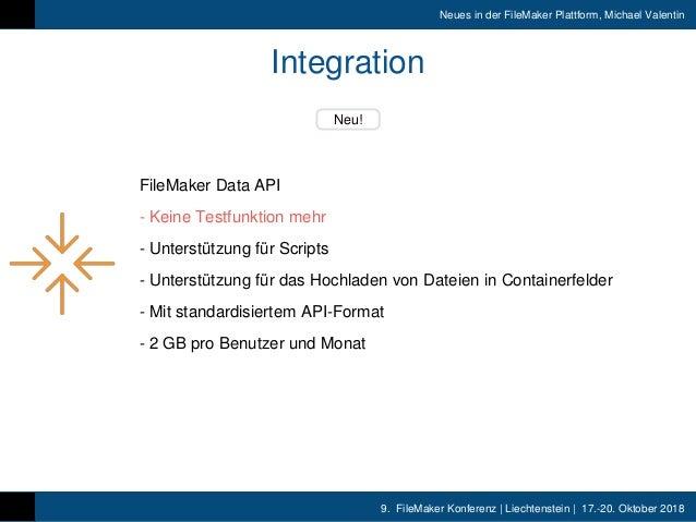 9. FileMaker Konferenz   Liechtenstein   17.-20. Oktober 2018 Neues in der FileMaker Plattform, Michael Valentin Integrati...