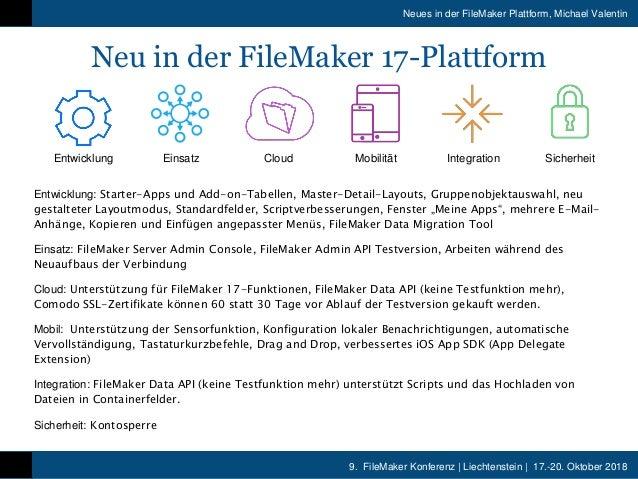 9. FileMaker Konferenz   Liechtenstein   17.-20. Oktober 2018 Neues in der FileMaker Plattform, Michael Valentin EinsatzEn...