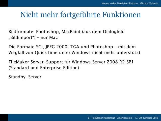 9. FileMaker Konferenz   Liechtenstein   17.-20. Oktober 2018 Neues in der FileMaker Plattform, Michael Valentin Nicht meh...