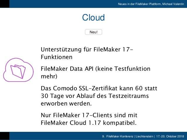 9. FileMaker Konferenz   Liechtenstein   17.-20. Oktober 2018 Neues in der FileMaker Plattform, Michael Valentin Cloud Neu...