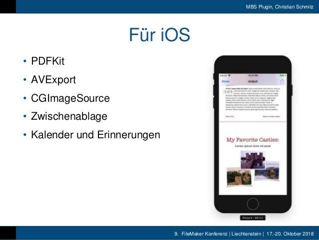 9. FileMaker Konferenz | Liechtenstein | 17.-20. Oktober 2018 MBS Plugin, Christian Schmitz Für iOS • PDFKit • AVExport • ...