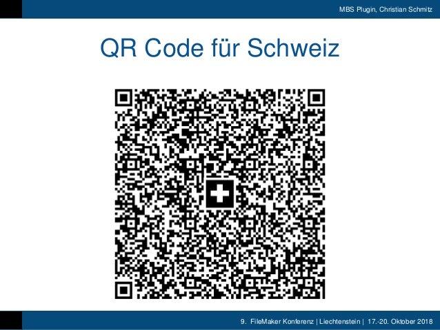 9. FileMaker Konferenz | Liechtenstein | 17.-20. Oktober 2018 MBS Plugin, Christian Schmitz QR Code für Schweiz