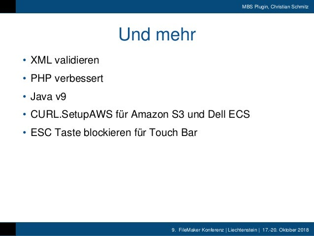 9. FileMaker Konferenz | Liechtenstein | 17.-20. Oktober 2018 MBS Plugin, Christian Schmitz Und mehr • XML validieren • PH...