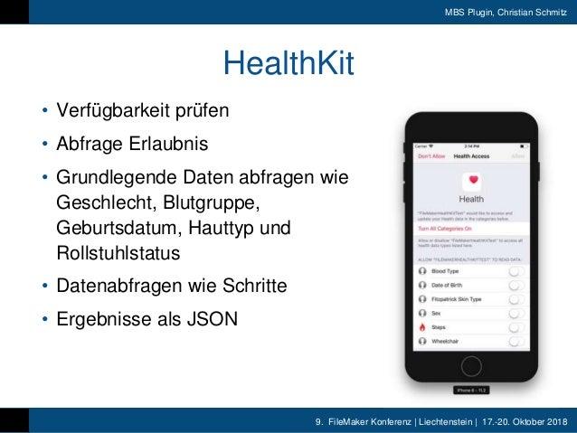 9. FileMaker Konferenz | Liechtenstein | 17.-20. Oktober 2018 MBS Plugin, Christian Schmitz HealthKit • Verfügbarkeit prüf...