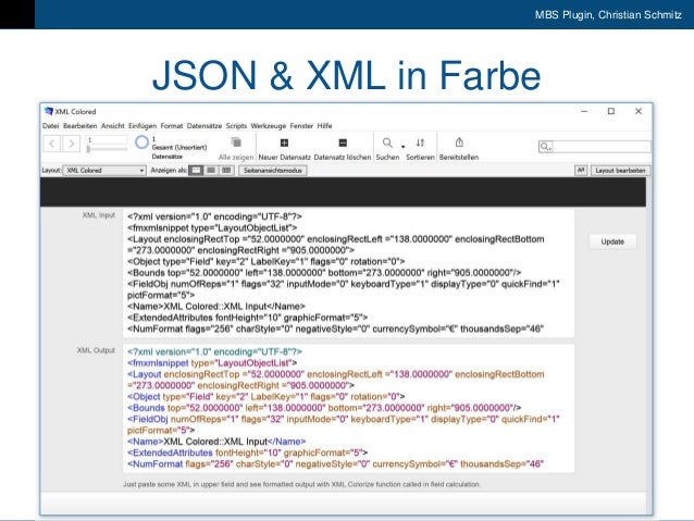 9. FileMaker Konferenz | Liechtenstein | 17.-20. Oktober 2018 MBS Plugin, Christian Schmitz JSON & XML in Farbe