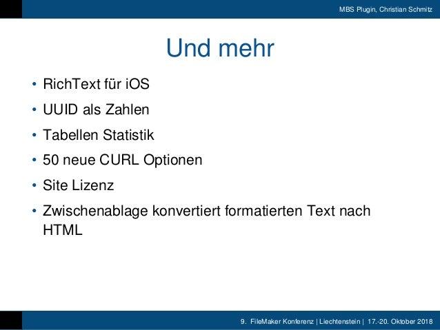9. FileMaker Konferenz | Liechtenstein | 17.-20. Oktober 2018 MBS Plugin, Christian Schmitz Und mehr • RichText für iOS • ...