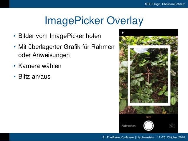 9. FileMaker Konferenz | Liechtenstein | 17.-20. Oktober 2018 MBS Plugin, Christian Schmitz ImagePicker Overlay • Bilder v...