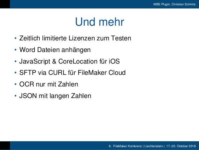9. FileMaker Konferenz | Liechtenstein | 17.-20. Oktober 2018 MBS Plugin, Christian Schmitz Und mehr • Zeitlich limitierte...