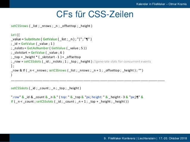 9. FileMaker Konferenz | Liechtenstein | 17.-20. Oktober 2018 Kalender in FileMaker – Otmar Kramis CFs für CSS-Zeilen setC...
