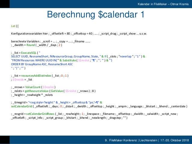 9. FileMaker Konferenz | Liechtenstein | 17.-20. Oktober 2018 Kalender in FileMaker – Otmar Kramis Berechnung $calendar 1 ...