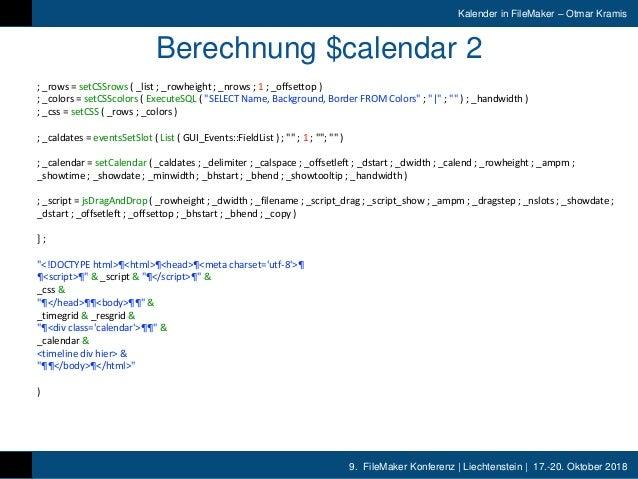 9. FileMaker Konferenz | Liechtenstein | 17.-20. Oktober 2018 Kalender in FileMaker – Otmar Kramis Berechnung $calendar 2 ...