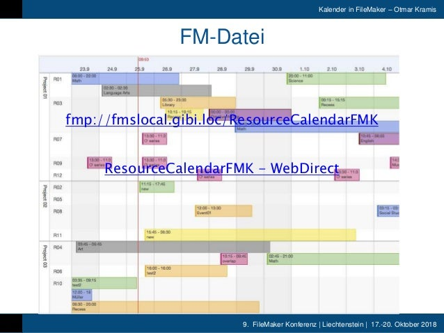 9. FileMaker Konferenz | Liechtenstein | 17.-20. Oktober 2018 Kalender in FileMaker – Otmar Kramis FM-Datei fmp://fmslocal...