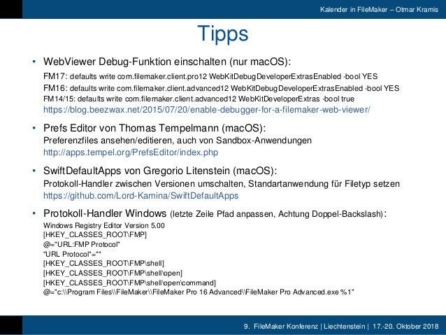 9. FileMaker Konferenz | Liechtenstein | 17.-20. Oktober 2018 Kalender in FileMaker – Otmar Kramis Tipps • WebViewer Debug...