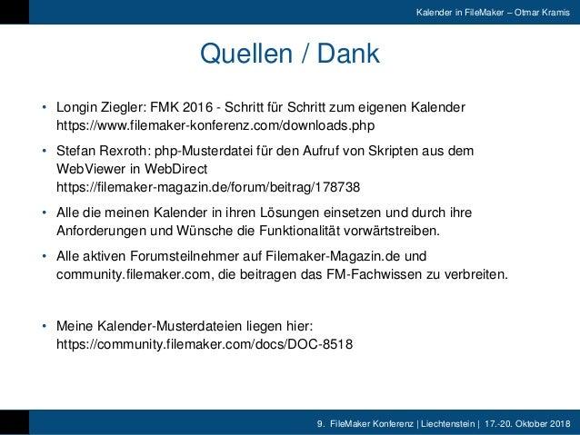 9. FileMaker Konferenz | Liechtenstein | 17.-20. Oktober 2018 Kalender in FileMaker – Otmar Kramis Quellen / Dank • Longin...