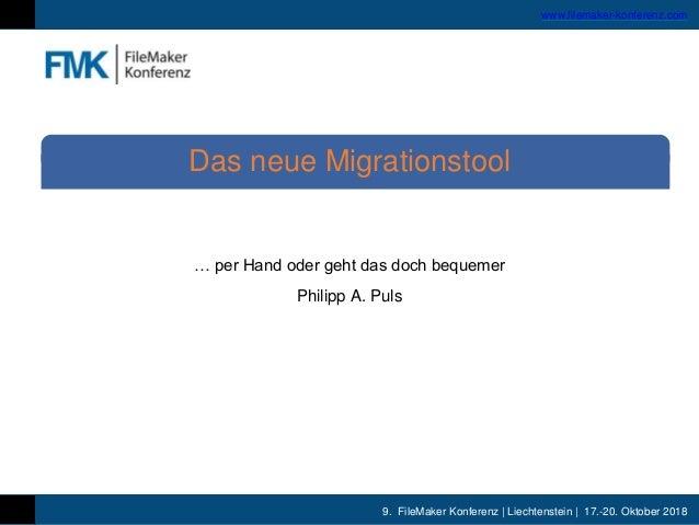 9. FileMaker Konferenz | Liechtenstein | 17.-20. Oktober 2018 www.filemaker-konferenz.com … per Hand oder geht das doch be...