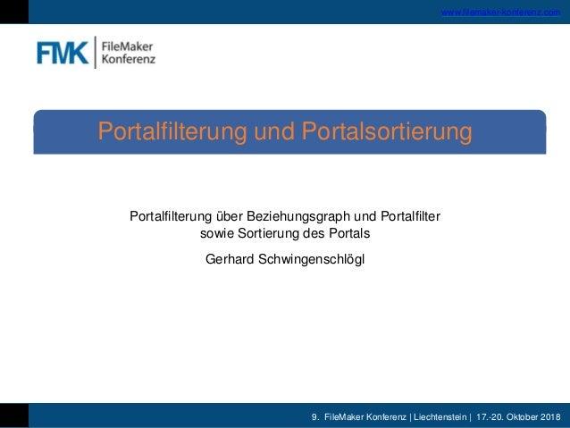 9. FileMaker Konferenz | Liechtenstein | 17.-20. Oktober 2018 www.filemaker-konferenz.com Portalfilterung über Beziehungsg...