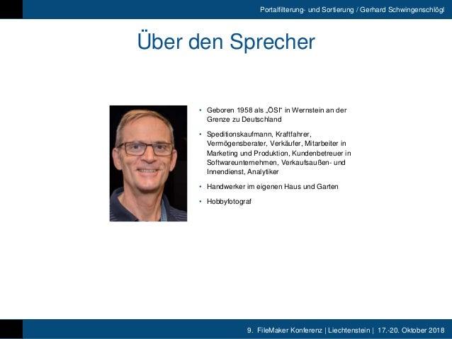 9. FileMaker Konferenz | Liechtenstein | 17.-20. Oktober 2018 Portalfilterung- und Sortierung / Gerhard Schwingenschlögl Ü...