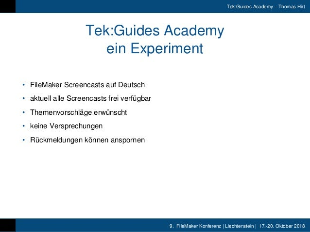 9. FileMaker Konferenz | Liechtenstein | 17.-20. Oktober 2018 Tek:Guides Academy – Thomas Hirt Tek:Guides Academy ein Expe...