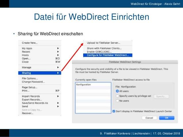 9. FileMaker Konferenz   Liechtenstein   17.-20. Oktober 2018 WebDirect für Einsteiger - Alexis Gehrt Datei für WebDirect...