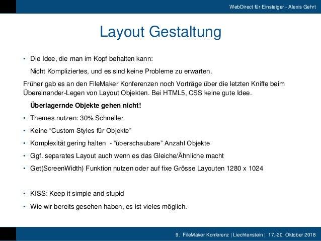 9. FileMaker Konferenz   Liechtenstein   17.-20. Oktober 2018 WebDirect für Einsteiger - Alexis Gehrt Layout Gestaltung •...