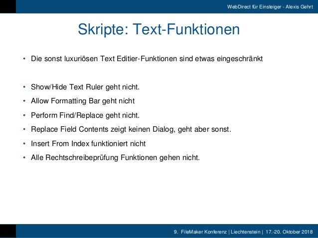 9. FileMaker Konferenz   Liechtenstein   17.-20. Oktober 2018 WebDirect für Einsteiger - Alexis Gehrt Skripte: Text-Funkt...