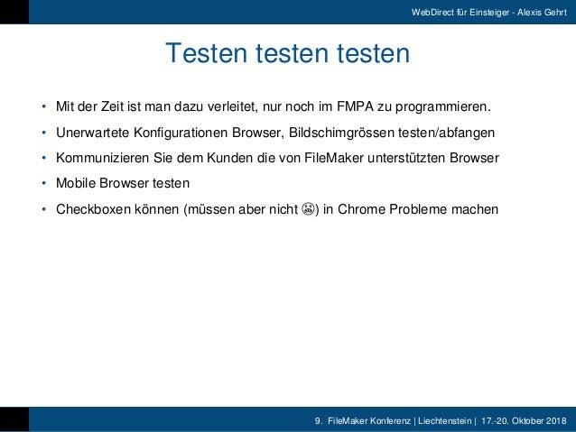 9. FileMaker Konferenz   Liechtenstein   17.-20. Oktober 2018 WebDirect für Einsteiger - Alexis Gehrt Testen testen teste...