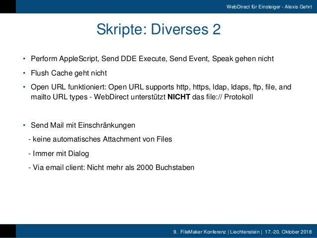 9. FileMaker Konferenz   Liechtenstein   17.-20. Oktober 2018 WebDirect für Einsteiger - Alexis Gehrt • Perform AppleScri...