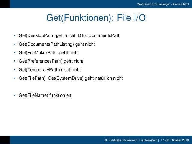 9. FileMaker Konferenz   Liechtenstein   17.-20. Oktober 2018 WebDirect für Einsteiger - Alexis Gehrt Get(Funktionen): Fi...