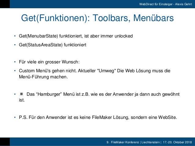 9. FileMaker Konferenz   Liechtenstein   17.-20. Oktober 2018 WebDirect für Einsteiger - Alexis Gehrt Get(Funktionen): To...