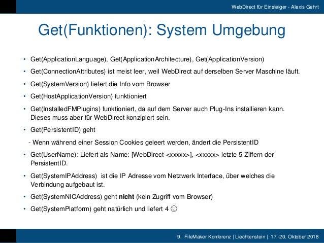 9. FileMaker Konferenz   Liechtenstein   17.-20. Oktober 2018 WebDirect für Einsteiger - Alexis Gehrt Get(Funktionen): Sy...