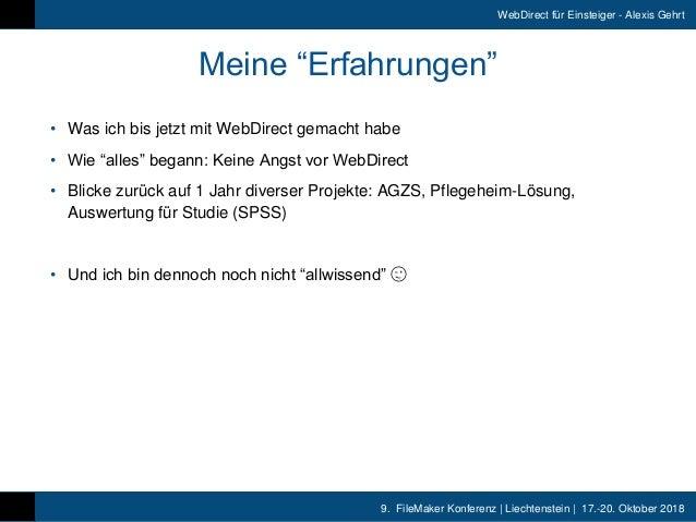 """9. FileMaker Konferenz   Liechtenstein   17.-20. Oktober 2018 WebDirect für Einsteiger - Alexis Gehrt Meine """"Erfahrungen""""..."""