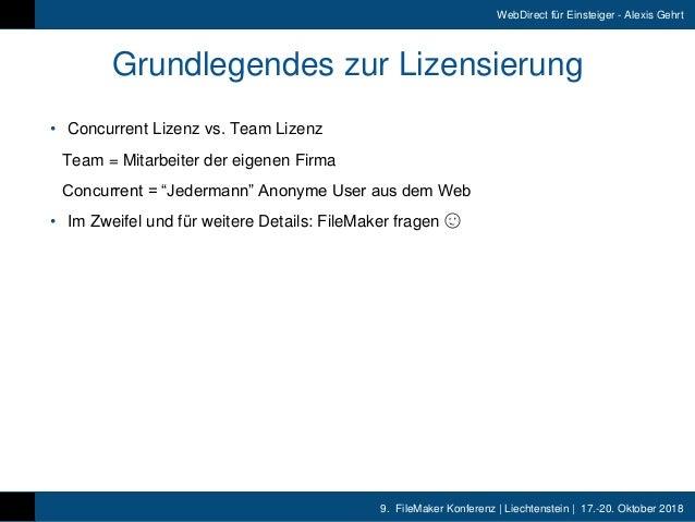 9. FileMaker Konferenz   Liechtenstein   17.-20. Oktober 2018 WebDirect für Einsteiger - Alexis Gehrt Grundlegendes zur L...