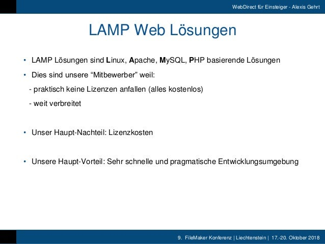 9. FileMaker Konferenz   Liechtenstein   17.-20. Oktober 2018 WebDirect für Einsteiger - Alexis Gehrt LAMP Web Lösungen •...
